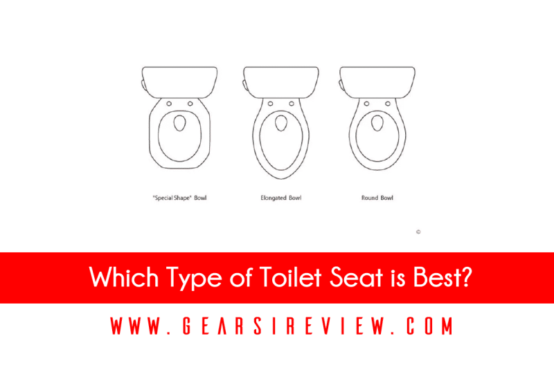 Which Type of Toilet Seat is Best